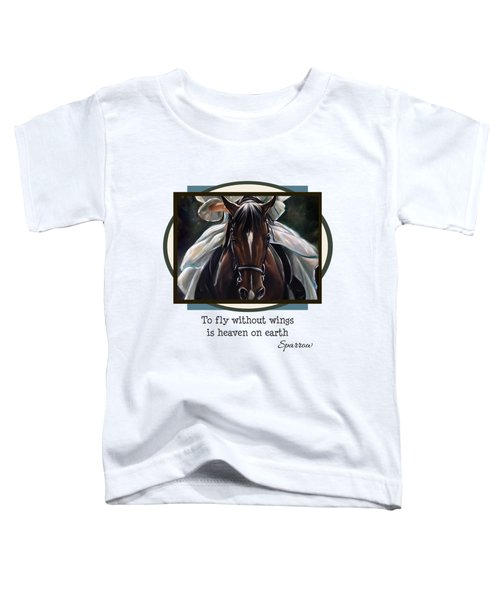 To Fly Without Wings Toddler T-Shirt