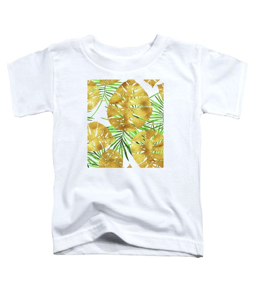 Tropical Haze II Gold Monstera Leaves And Green Palm Fronds Toddler T-Shirt
