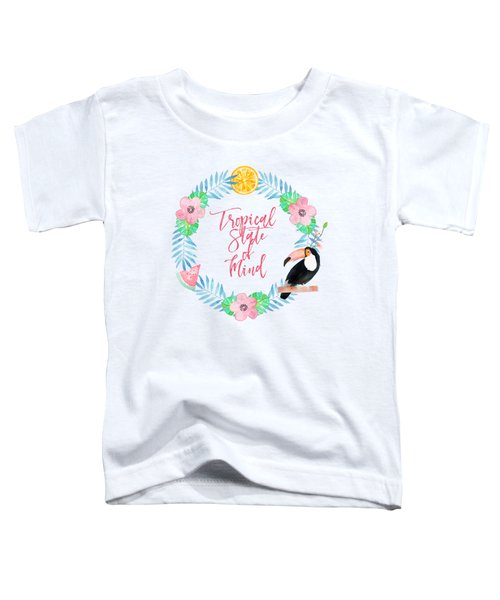 Tropical State Of Mind Pink Text Toddler T-Shirt
