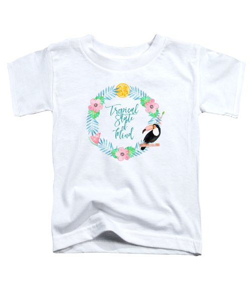 Tropical State Of Mind Teal Toddler T-Shirt