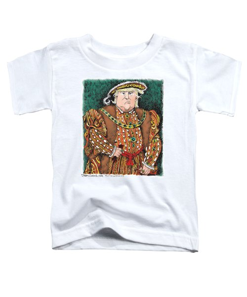 Trump As King Henry Viii Toddler T-Shirt
