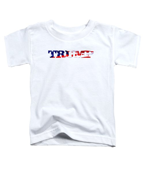 Trump - Fort Mchenry Flag Overlay Toddler T-Shirt by William Bartholomew