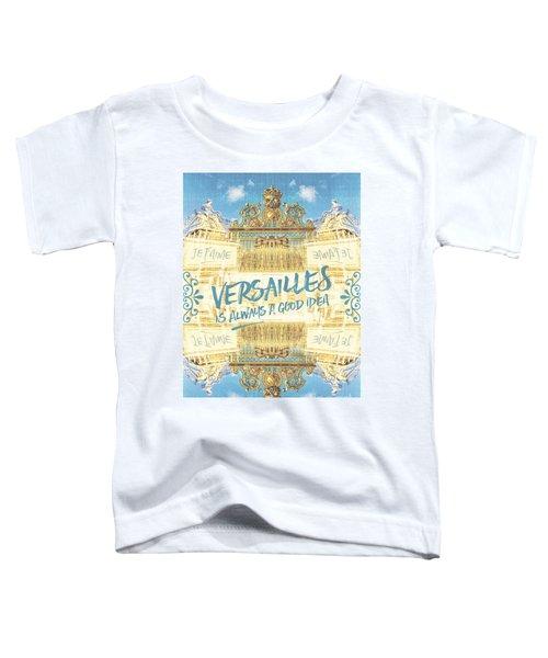 Versailles Is Always A Good Idea Golden Gate Toddler T-Shirt