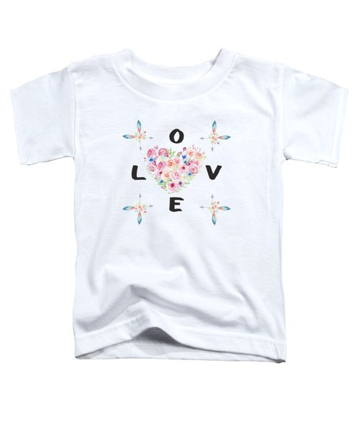 Watercolor Flowers Arrows Love Typography Toddler T-Shirt