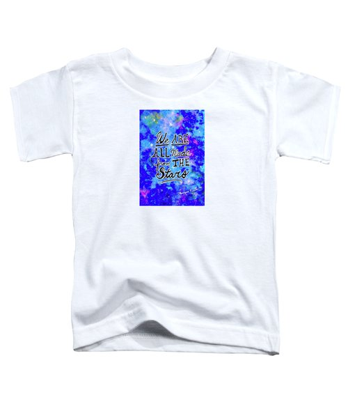 We Are All Made From The Stars Toddler T-Shirt
