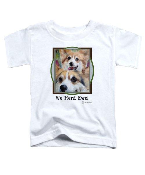 We Herd Ewe Toddler T-Shirt