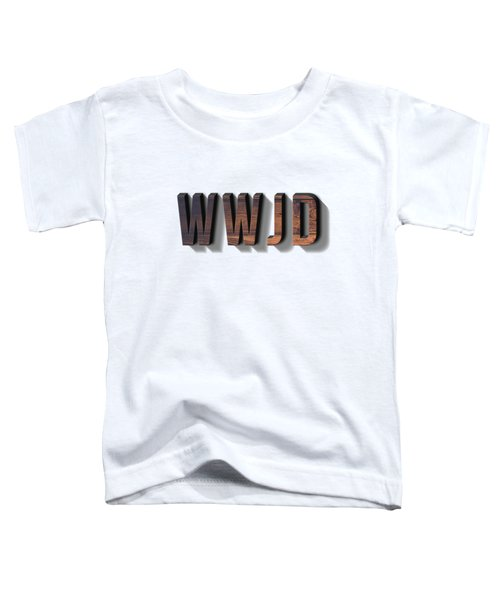 What Would Jesus Do Tee Toddler T-Shirt