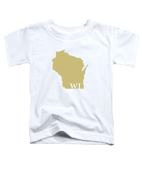 Wisconsin State Map With Text Of Constitution Toddler T-Shirt
