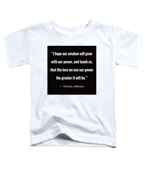 Wisdom Will Grow Toddler T-Shirt
