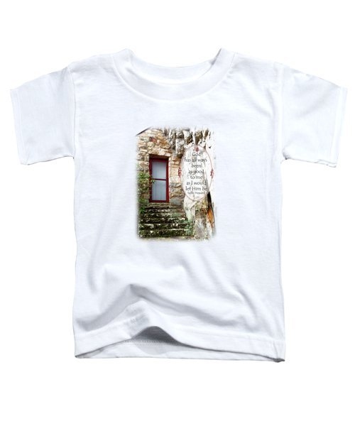 With Me - Quote Toddler T-Shirt