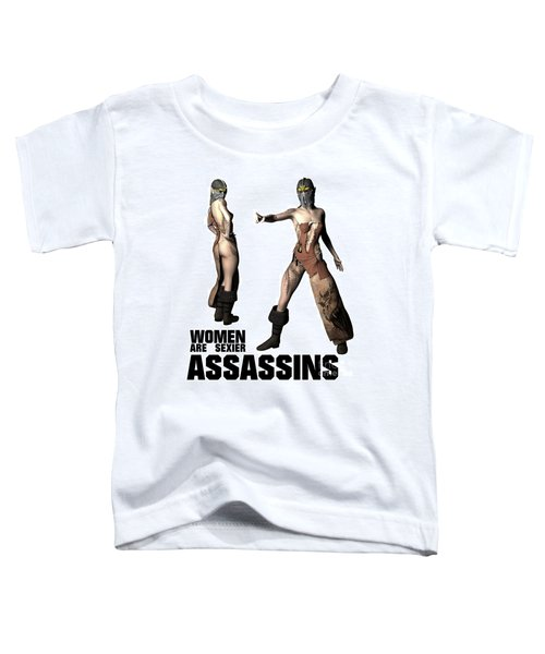 Women Are Sexier Assassins Toddler T-Shirt by Esoterica Art Agency