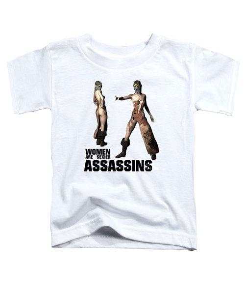 Women Are Sexier Assassins Toddler T-Shirt