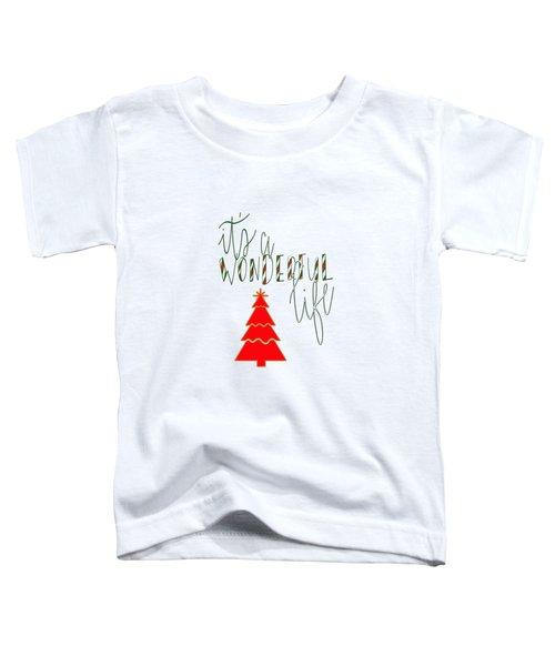Wonderful Life Toddler T-Shirt