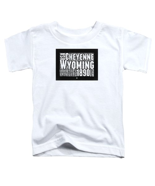 Wyoming Black And White Word Cloud Map Toddler T-Shirt