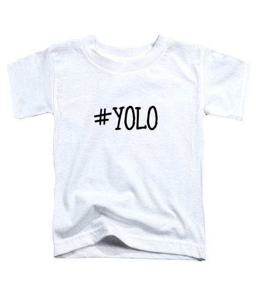 #yolo Toddler T-Shirt