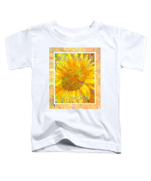 You Are My Sunshine 2 Toddler T-Shirt