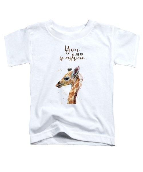 You Are My Sunshine Giraffe Toddler T-Shirt