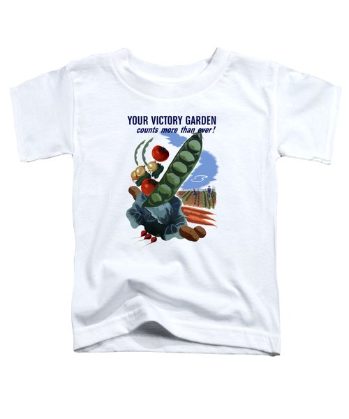 Your Victory Garden Counts More Than Ever Toddler T-Shirt by War Is Hell Store