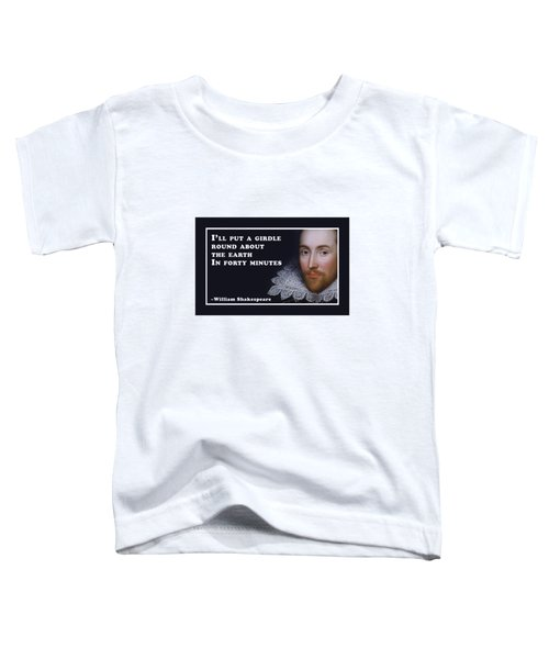I'll Put A Girdle #shakespeare #shakespearequote Toddler T-Shirt
