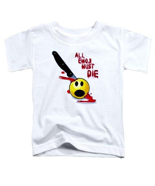 All Emoji Must Die Toddler T-Shirt