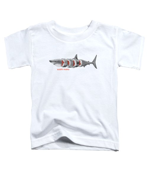 Sushi Mako Toddler T-Shirt
