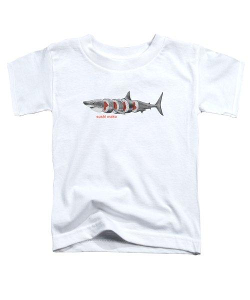 Sushi Mako Toddler T-Shirt