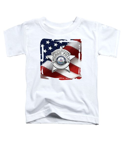 Chicago Police Department Badge -  C P D   Police Officer Star Over American Flag Toddler T-Shirt