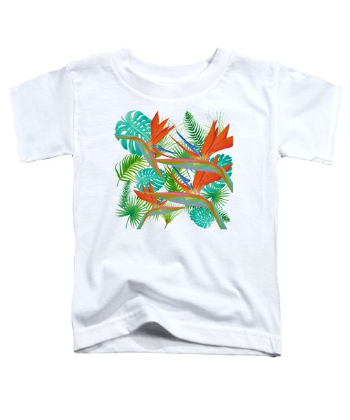 Bird Of Paradise Flower And Tropical Leaves And Ferns Toddler T-Shirt