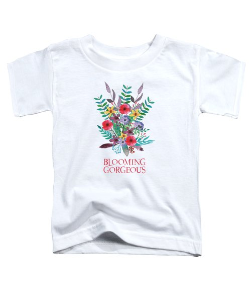 Blooming Gorgeous Toddler T-Shirt