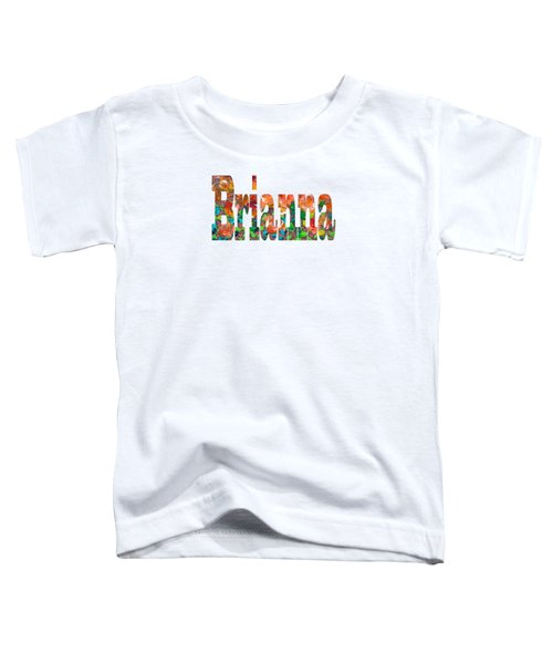 Brianna Toddler T-Shirt