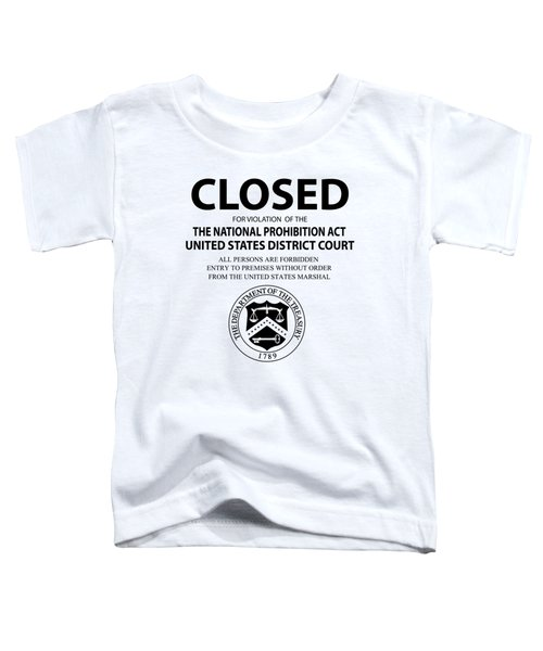 Closed For Violation Of Prohibition Act - T-shirt Toddler T-Shirt