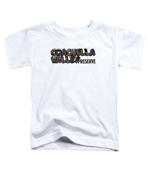 Coachella Valley Preserve Big Letter Toddler T-Shirt