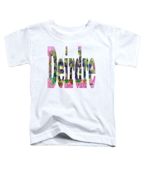 Deirdre Toddler T-Shirt