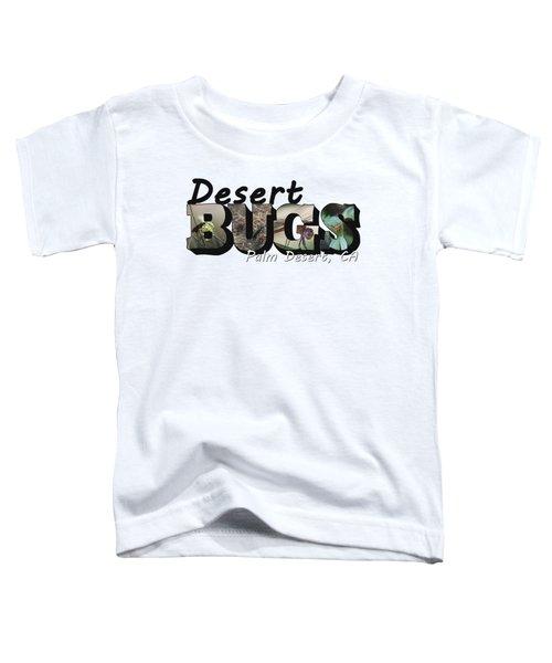 Desert Bugs Big Letter Toddler T-Shirt