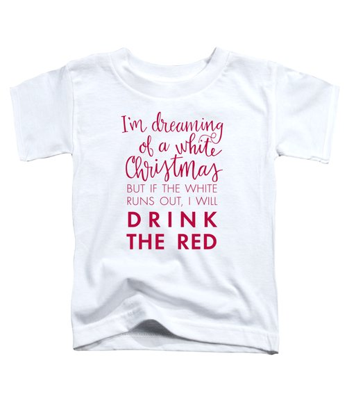 Drink The Red Toddler T-Shirt