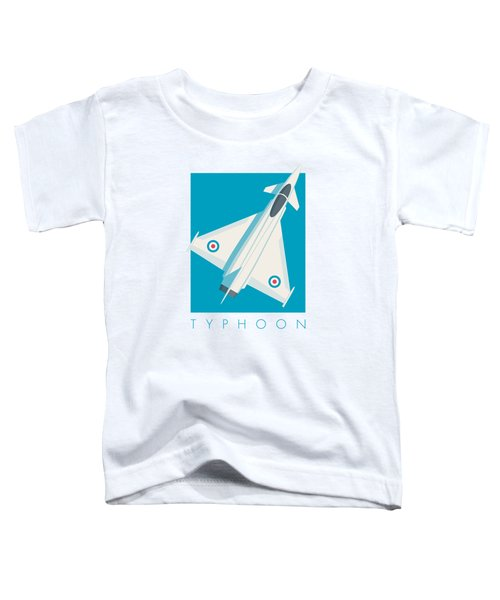Typhoon Jet Fighter Aircraft - Cyan Toddler T-Shirt