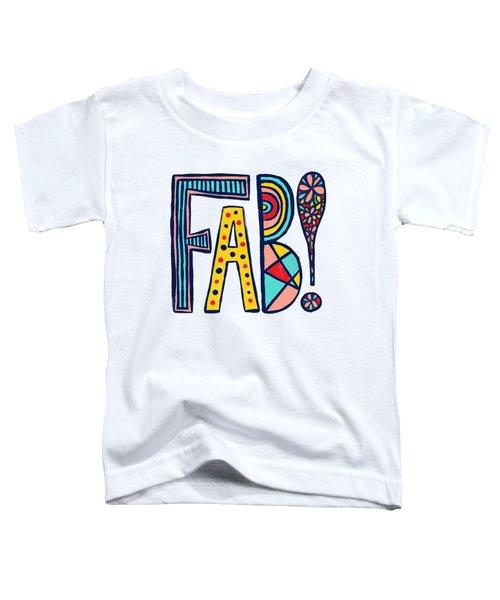 Fab Toddler T-Shirt