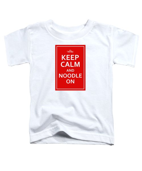 Fsm - Keep Calm And Noodle On Toddler T-Shirt