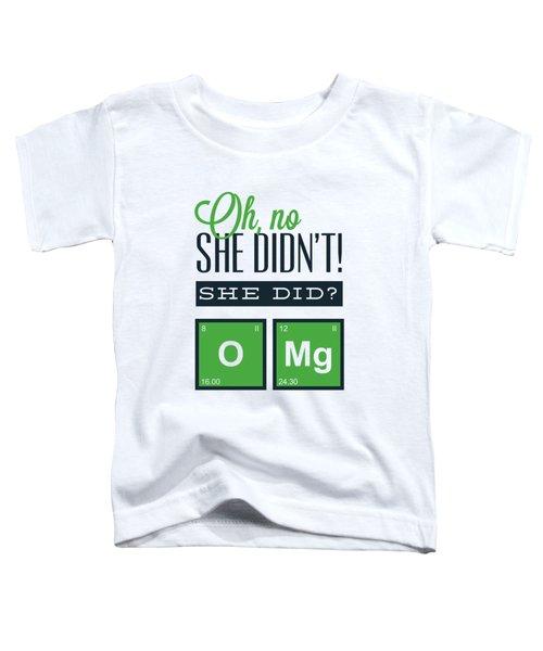 Funny Chemistry Joke Omg Toddler T-Shirt