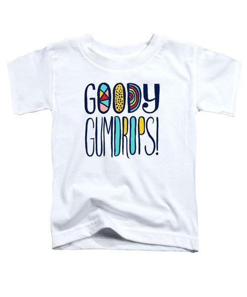 Goody Gumdrops Toddler T-Shirt