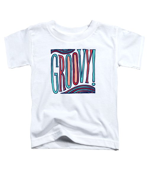 Groovy Toddler T-Shirt