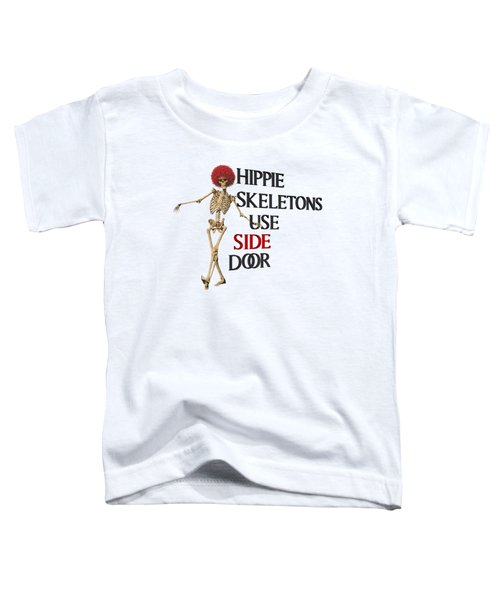 Hippie Skeletons Use Side Door P N G Toddler T-Shirt
