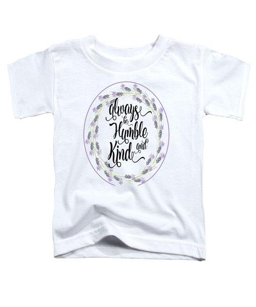 Humble And Kind Toddler T-Shirt