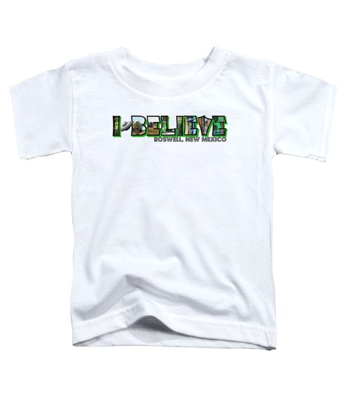 I Believe Roswell New Mexico Big Letter Toddler T-Shirt