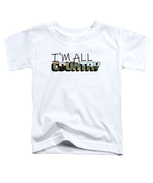 I'm All Country Big Letter Toddler T-Shirt