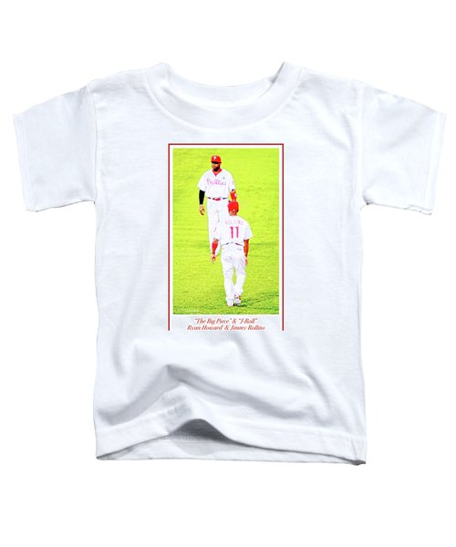 J Roll And The Big Piece, Ryan And Rollins, Phillies Greats Toddler T-Shirt