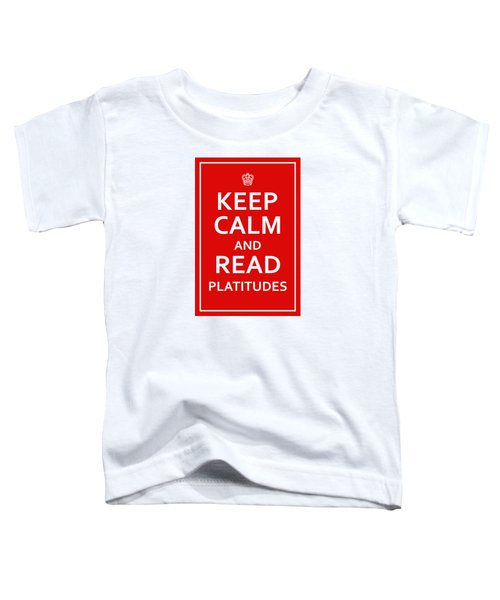 Keep Calm - Read Platitudes Toddler T-Shirt