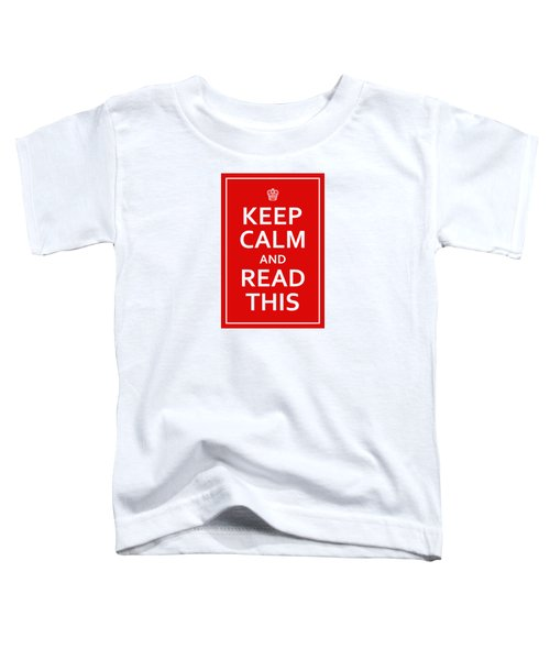 Keep Calm - Read This Toddler T-Shirt