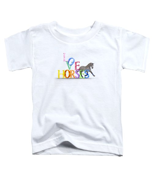 Love Horses Dapple Gray Toddler T-Shirt