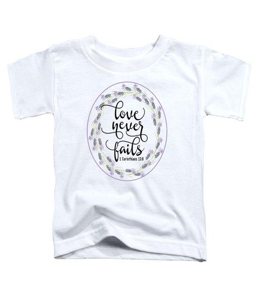 Love Never Fails' Toddler T-Shirt